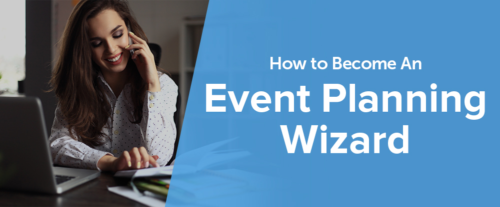 Planning events can sometimes be tough, because, almost every time, something can go terribly wrong. The trick is to always be prepared, stay calm and carry on. If you want to level up your skills and become an event planning wizard, read on as contributor Sarah Campbell shares her magical techniques.