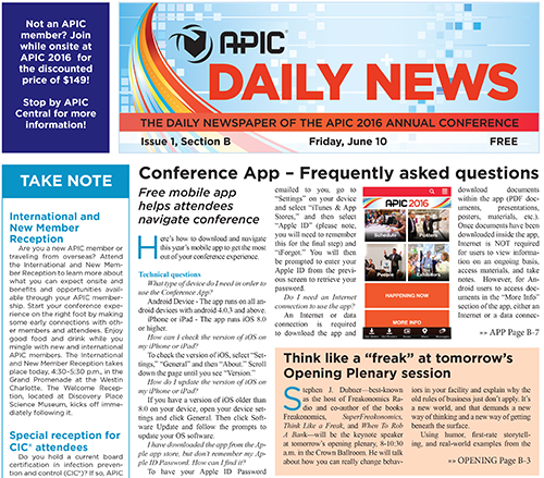 APIC 2016 Conference's Daily News promoted the event mobile app and answered questions attendees commonly ask. This resulted in more downloads, more adoption, and more engagement.